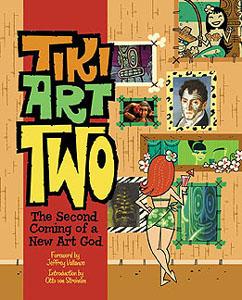 Tiki Art Two, from Otto von Stroheim
