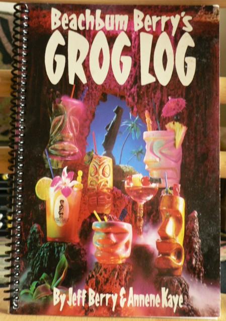 Beachbum Berry's Grog Log