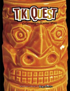 Tiki Quest: Collecting the Exotic Past, by Duke Carter