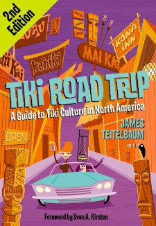 Tiki Road Trip, 2nd Edition, by James Teitelbaum