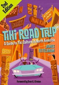 Tiki Road Trip, 2nd Edition, by James Teitelbaum