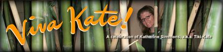 "Viva Kate! A celebration of Katherine ""Tiki-Kate"" Simmons"